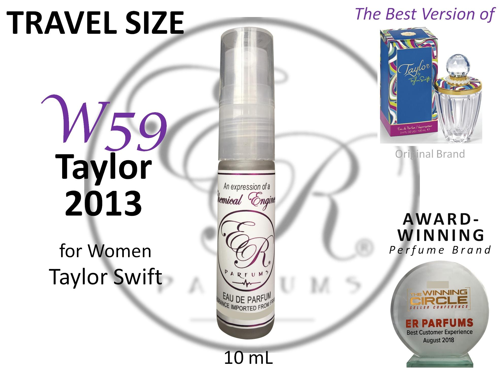 ER PARFUMS W59 Taylor 2013 for Women by Taylor Swift 1 piece 10 ml TRAVEL SIZE - BEST VERSION