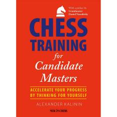 Chess Training For Candidate Masters Accelerate Your Progress By Thinking For Yourself By Galleon.ph.