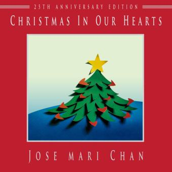 Christmas in Our Hearts: 25 Anniversary Edition by Jose Mari Chan