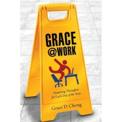 Grace @ Work: Inspiring Thoughts for Each Day of the Year