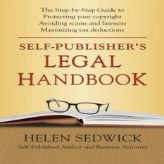 Self-Publishers Legal Handbook: The Step-By-Step Guide To The Legal Issues Of Self-Publishing By Galleon.ph.