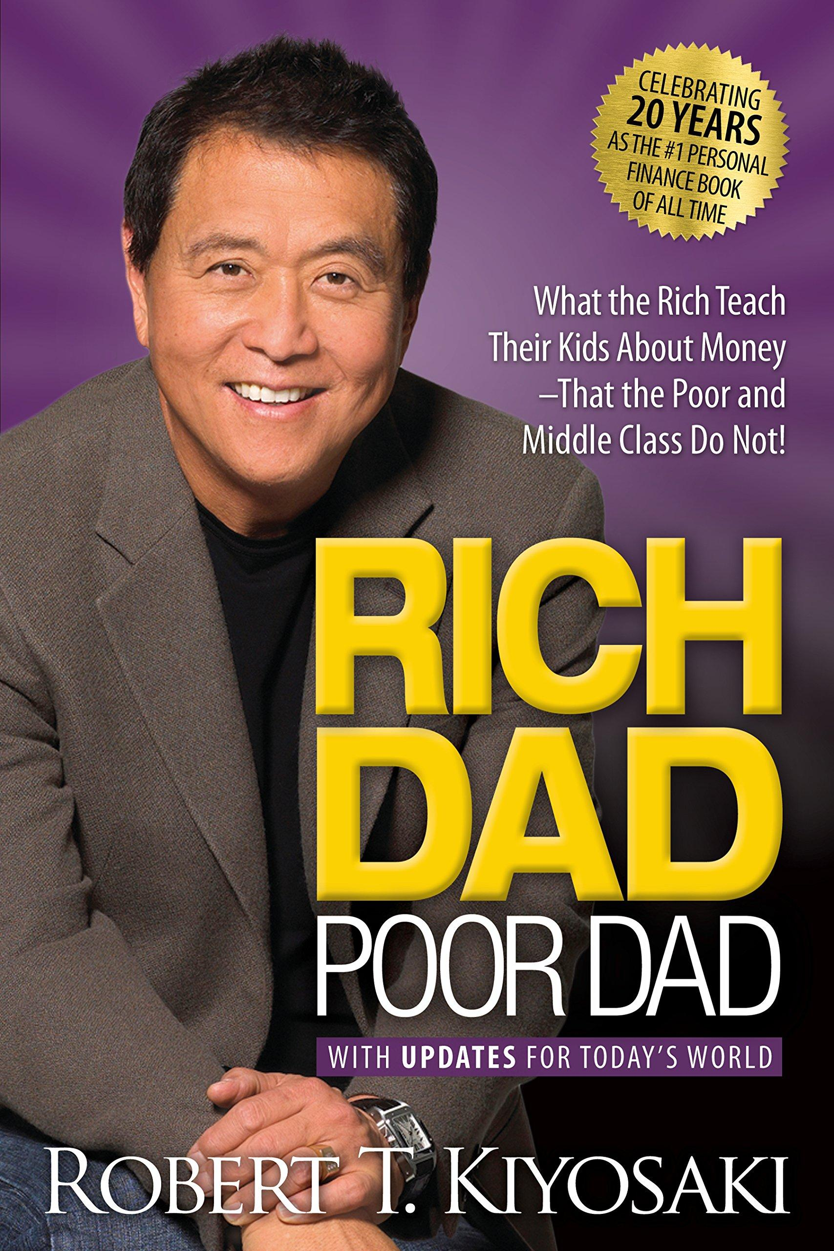 Rich Dad Poor Dad: What The Rich Teach Their Kids About Money That The Poor And Middle Class Do Not! By Galleon.ph.