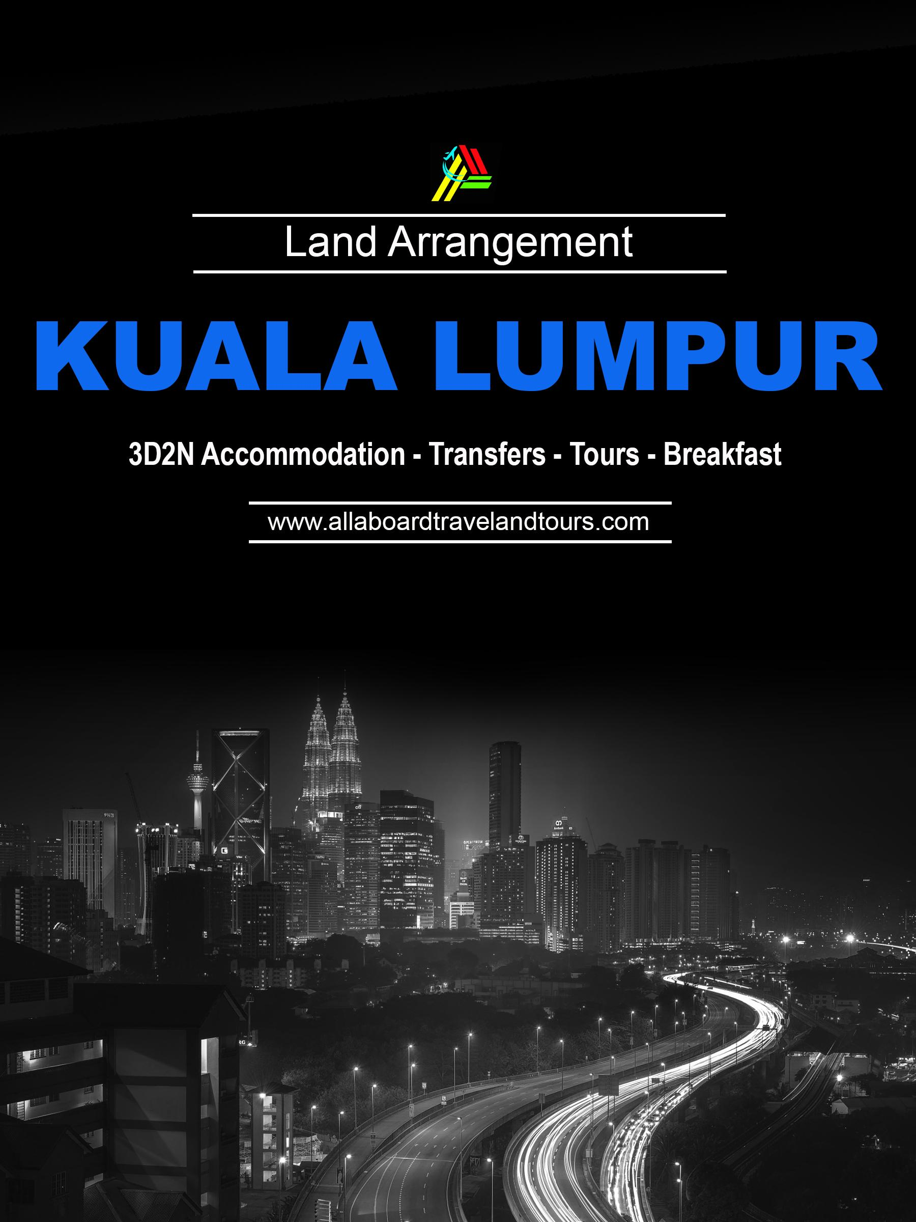 Kuala Lumpur Free And Easy Land Arrangement By All Aboard Travel And Tours.