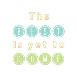 BlingDing Best Is Yet To Come Wall Decal Sticker