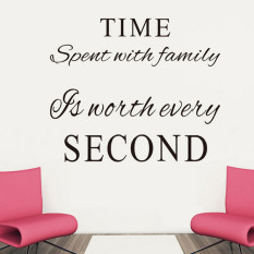 Blackhorse Time Second Decoration Wall Sticker Time Spent With Family Is  Worth Every Second Art Wall