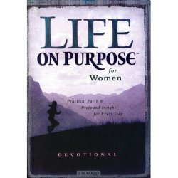 Life on Purpose for Women: Devotional