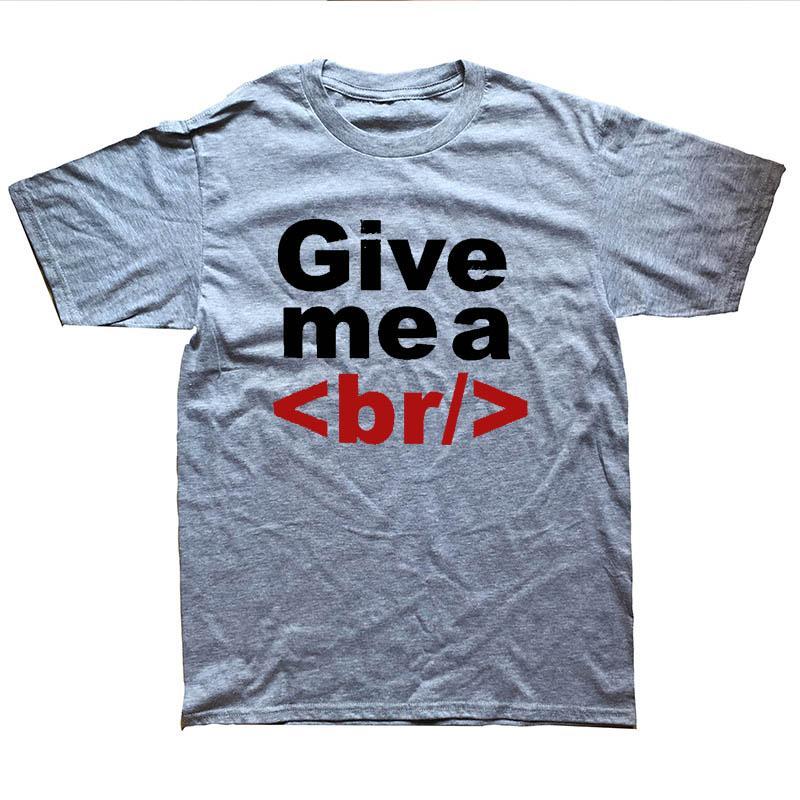 a4f101e3d61 WEELSGAO GIVE ME A b  BREAK T Shirt Men Short Sleeve Computer Coding  Programming Gift