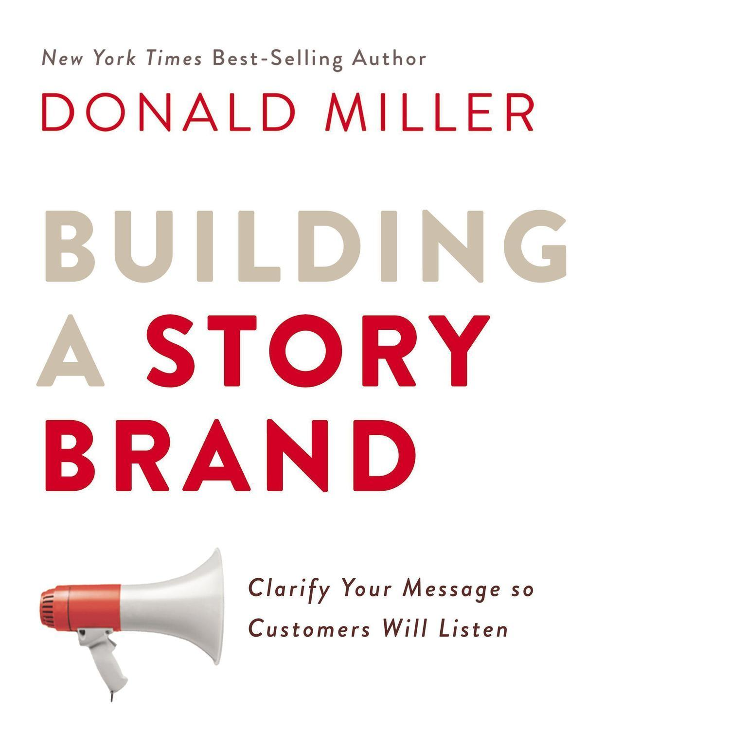 Building a StoryBrand: Clarify Your Message So Customers Will Listen │  Ebooks & Audiobook