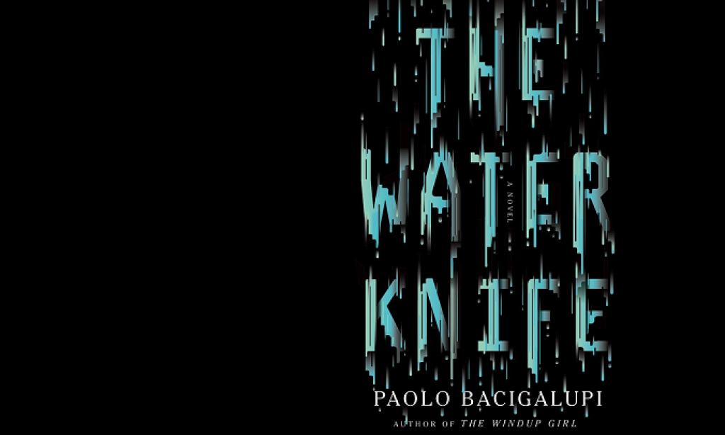 [Large Trade Paperback] The Water Knife - Paolo Bacigalupi image