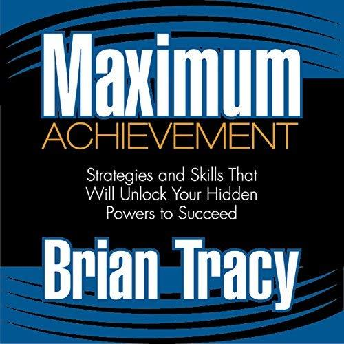 [audiobook] Maximum Achievement - Strategies And Skills That Will Unlock Your Hidden Powers To Succeed By Audiobooks.