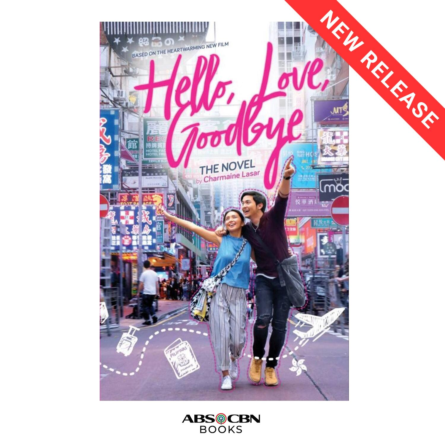 HELLO, LOVE, GOODBYE THE NOVEL by Charmaine Lasar