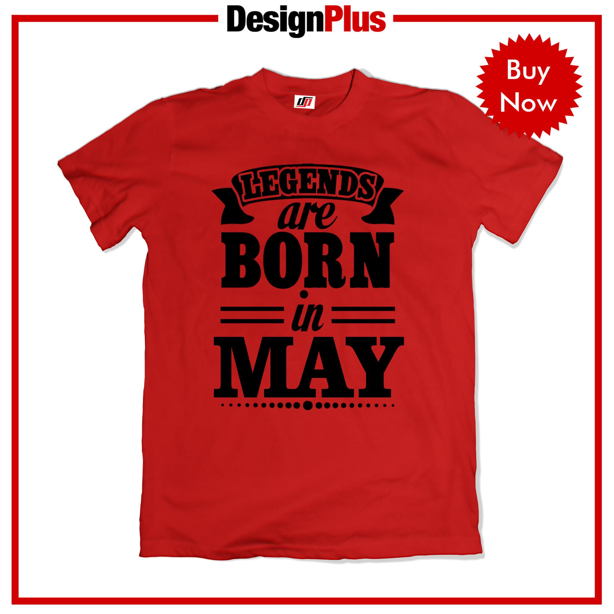 Product Details Of DesignPlus Legends Are Born 04 In May Statement T Shirt Mens