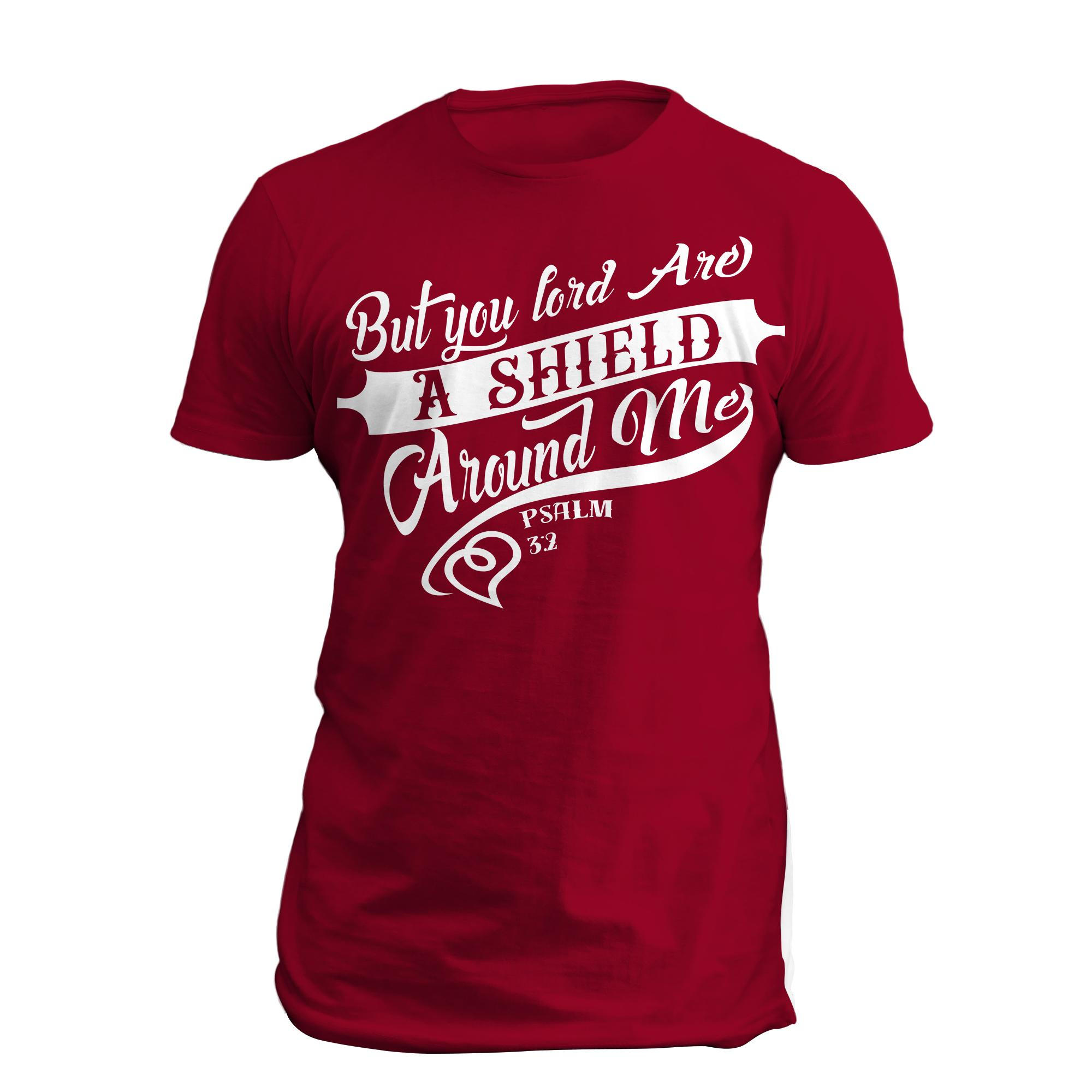e8db85efada Inspirational Christian Shirt But You Lord Are A Shield Around Me Psalm 3 2  T