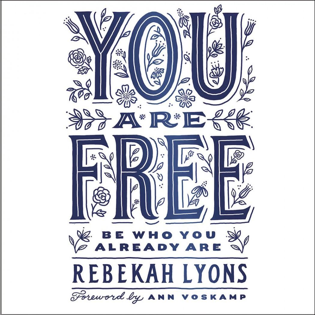 [Paperback] You Are Free Be Who You Already Are - Rebekah Lyons image