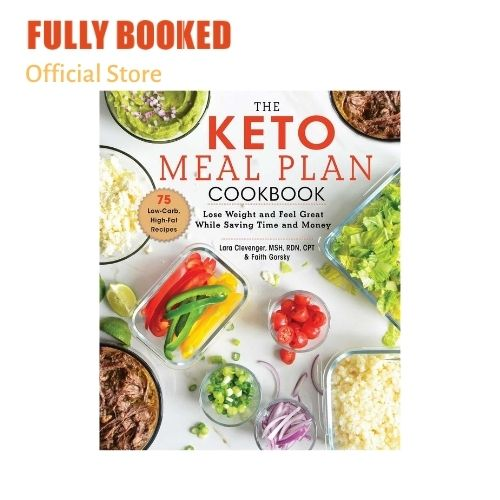 The Keto Meal Plan Cookbook Lose Weight And Feel Great While Saving Time And Money Hardcover Lazada Ph