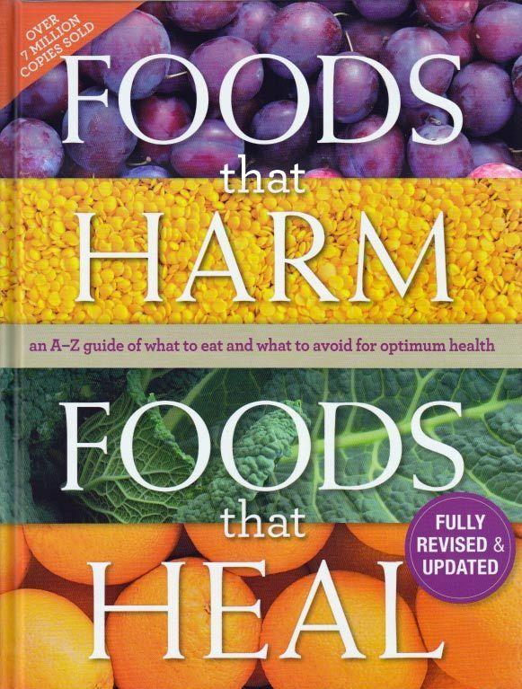 Foods That Harm, Foods That Heal: An A-Z Guide Of What To Eat And What To Avoid For Optimum Health By Ehdi Online Shop.