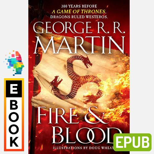 Fire & Blood: 300 Years Before A Game Of Thrones - Digital Ebook By Audiobooks.