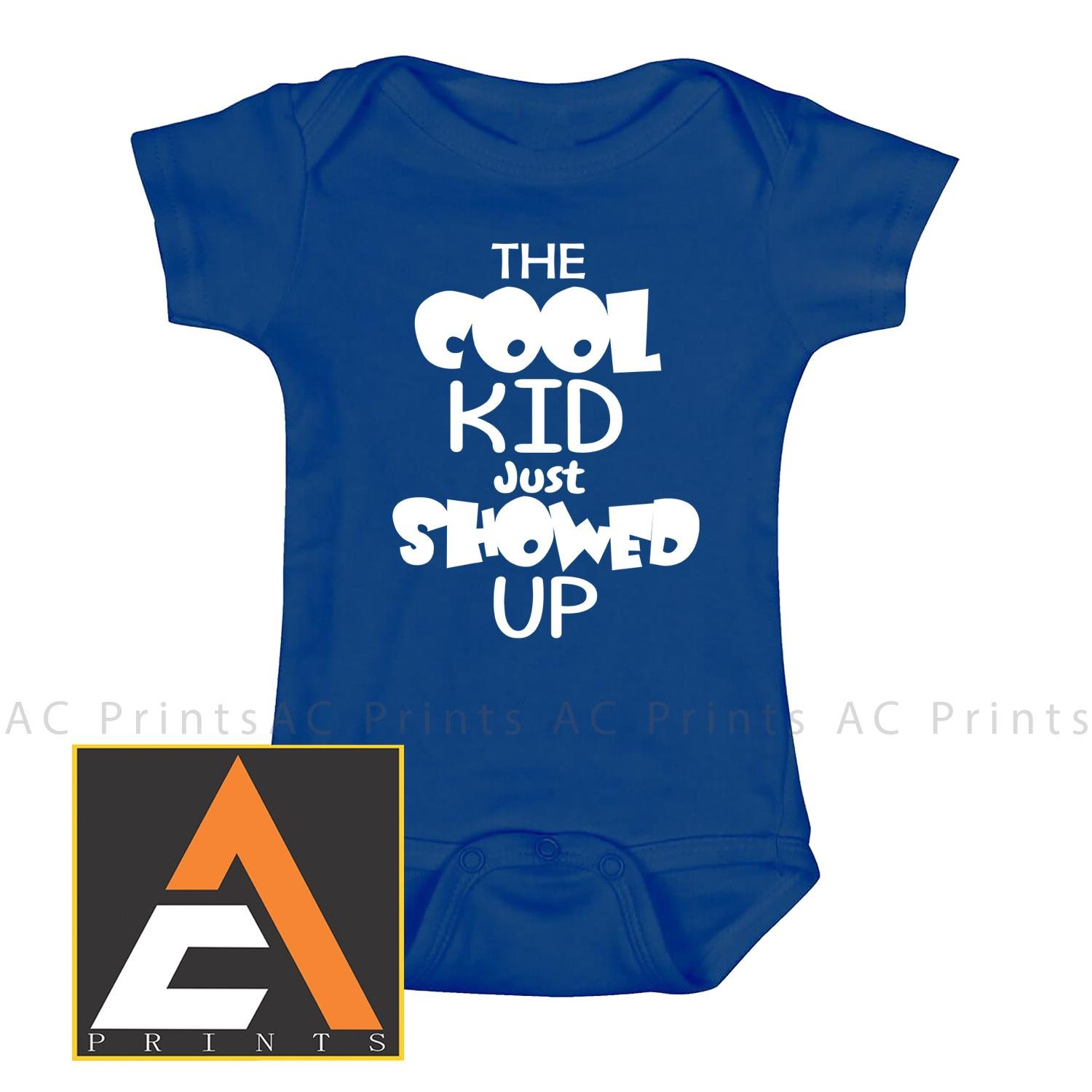 6405cb1ae AC Prints THE COOL KID JUST SHOWED UP Onesies One piece Bodysuit for Baby  Boy Baby