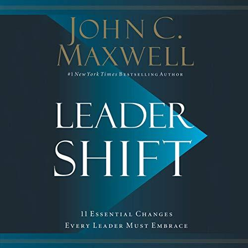 [audiobook] Leadershift - The 11 Essential Changes Every Leader Must Embrace -- By John Maxwell By Audiobooks.