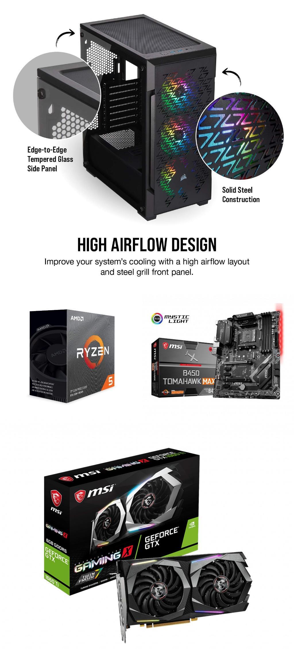 Corsair iCUE 220T RGB Airflow STEEL,Tempered Glass ATX Mid Tower Computer  Case, AMD Ryzen 5 3600, MSI B450 Tomahawk MAX, MSI 1660 ti Gaming x 6g