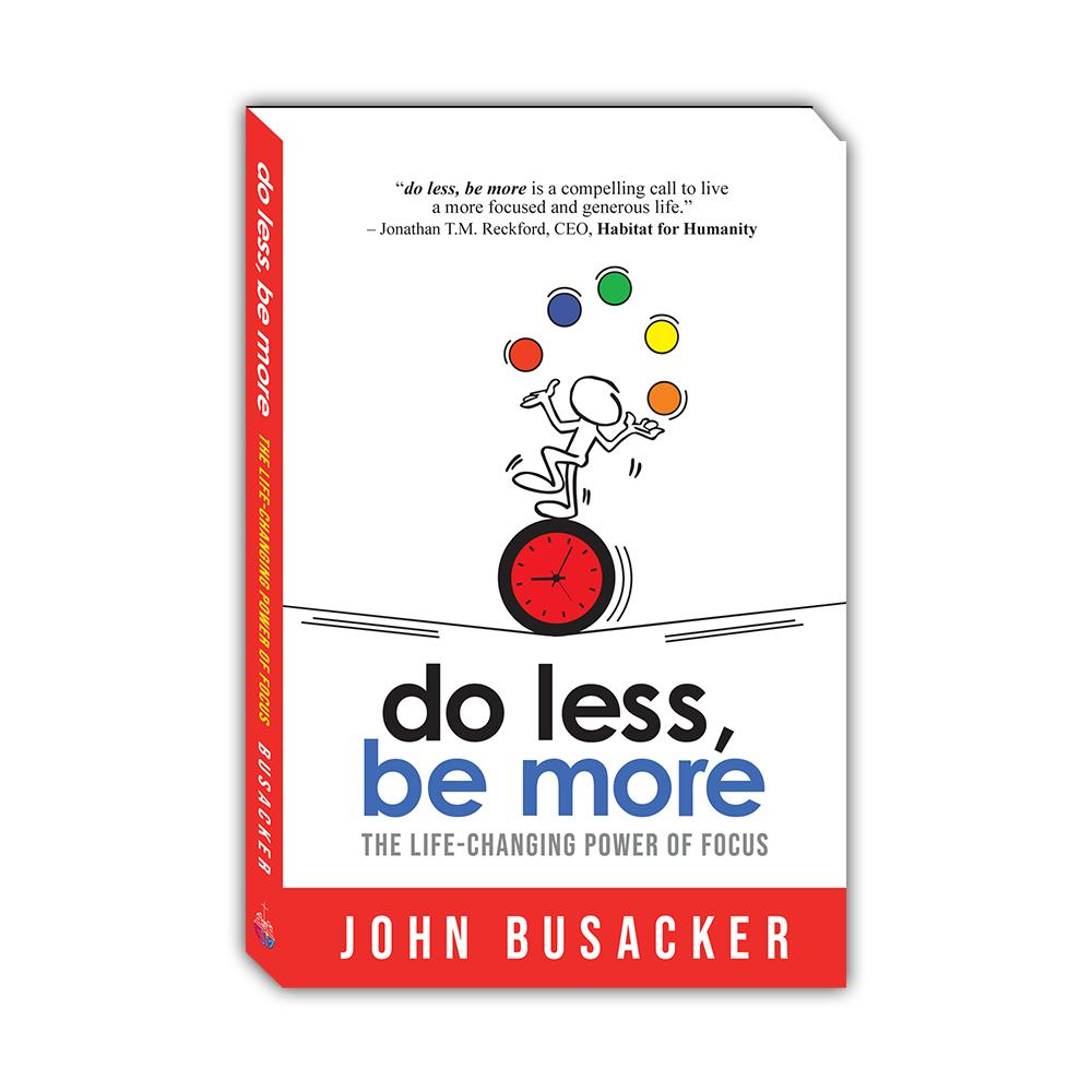 Do Less, Be More: The Life-Changing Power of Focus