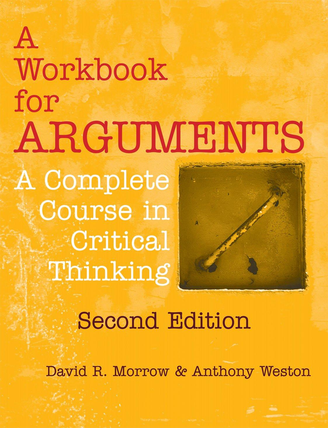 A Workbook For Arguments Second Edition A Complete Course In Critical  Thinking
