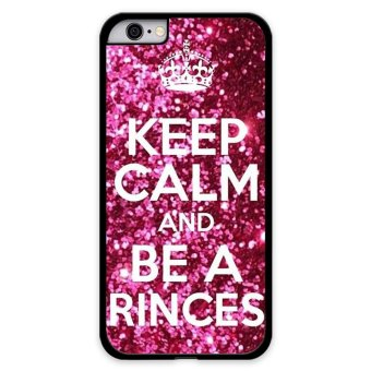 Keep Calm Be A Rinces Phone Case For iPhone 6/6S (Black)