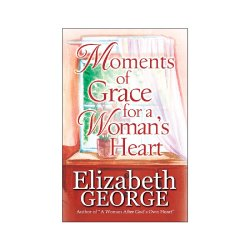 Moments of Grace for a Woman's Heart by Elizabeth George