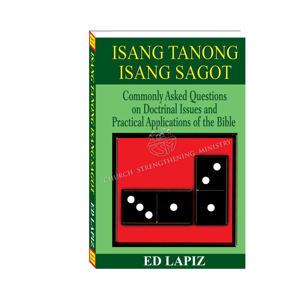 Isang Tanong, Isang Sagot: Commonly Asked Questions on Doctrinal Issues and  Practical Applications of the Bible