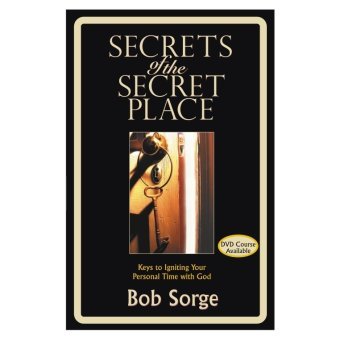 Secrets of the Secret Place: Keys to Igniting Your Personal Time with God Book - picture 2