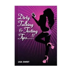 Sterling Publishing Co Dirty Talking and Texting Tips