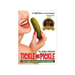 Tickle Kitty Inc Sadie Allison's Tickle His Pickle Book