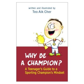 Why be a Champion? A Teenager's Guide to a Sporting Champion's Mindset Book - picture 2