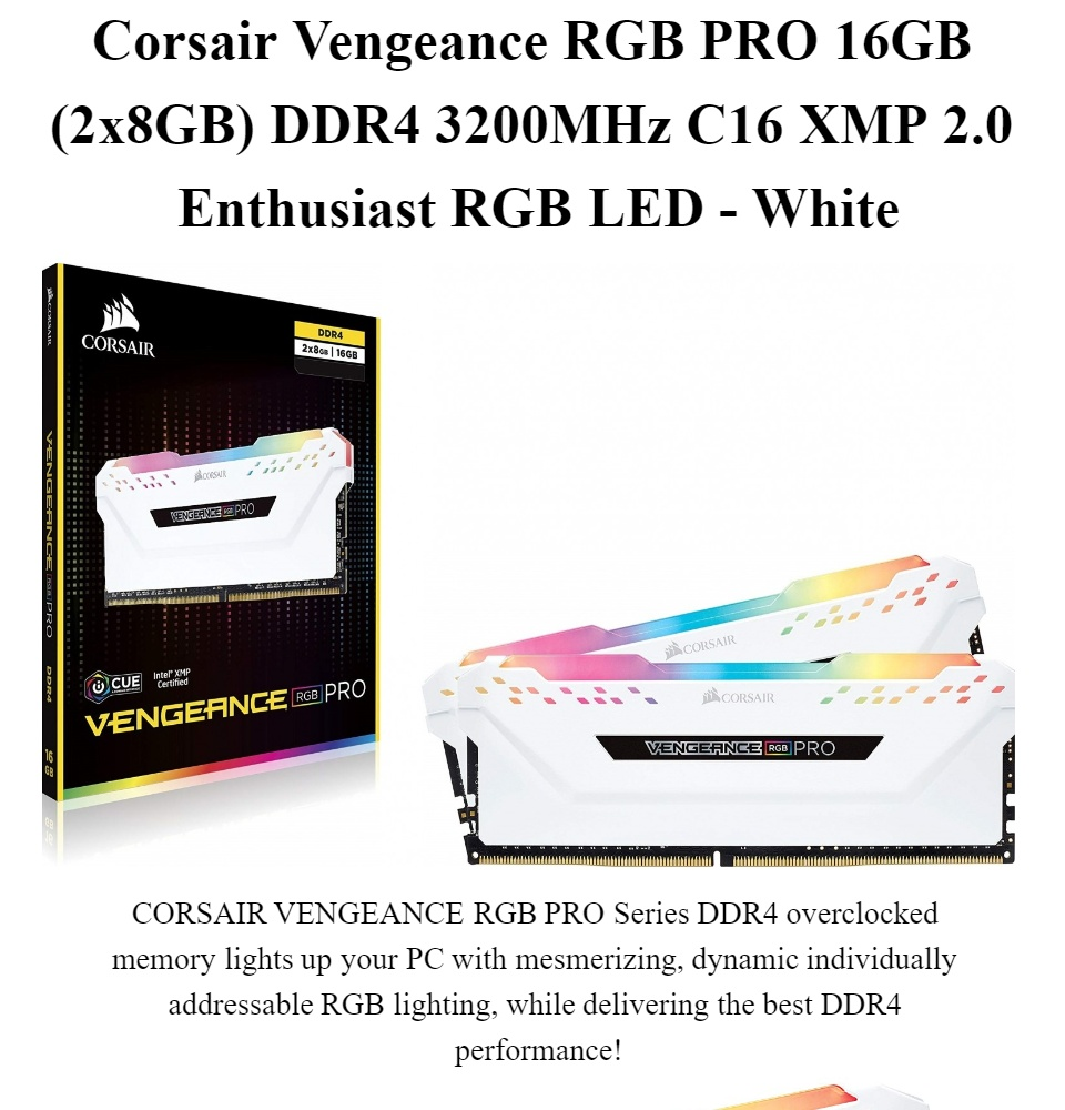 Corsair Vengeance RGB PRO 16GB (2x8GB) DDR4 3200MHz C16 XMP 2 0 Enthusiast  RGB LED White, Corsair-Vengeance RGB Memory is for High Level Graphics and