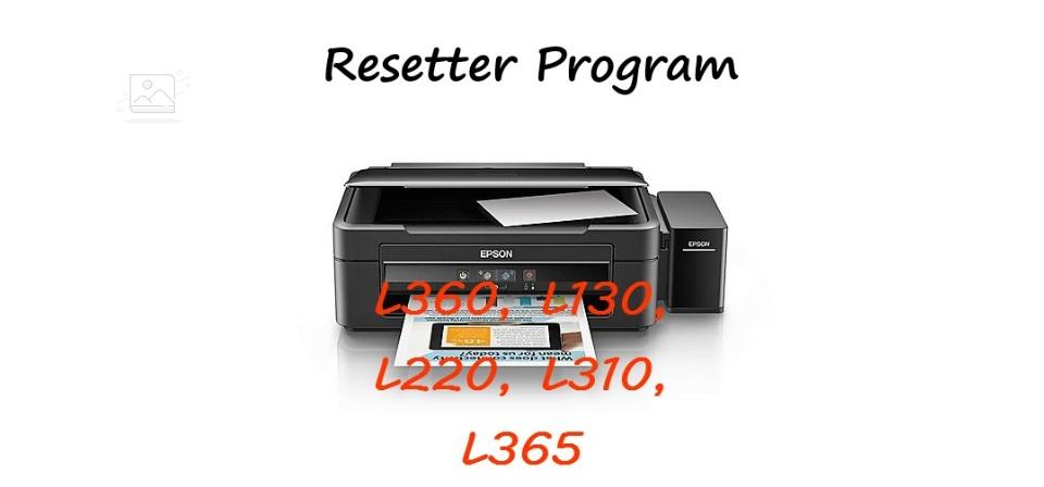 Epson L360 L130 L220 L310 L365 Resetter Program