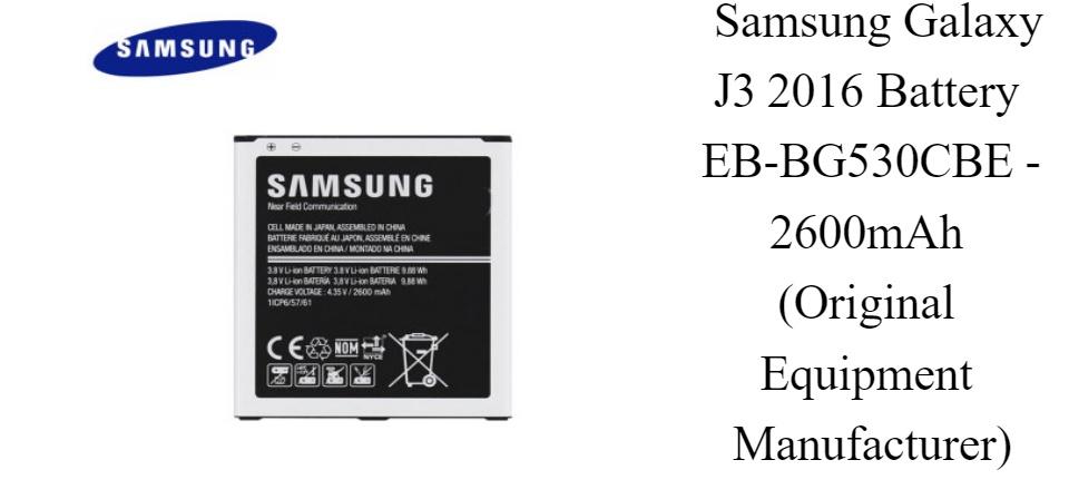 Samsung Galaxy J3 2016 Battery EB-BG530CBE - 2600mAh (Original Equipment  Manufacturer)