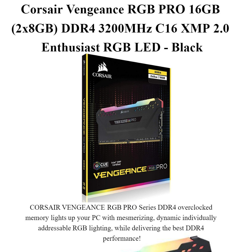 Corsair Vengeance RGB PRO 16GB (2x8GB) DDR4 3200MHz CL16 XMP 2 0 Enthusiast  RGB LED - Black, Corsair-Vengeance RGB Memory is for High Level Graphics